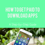 how to get paid to download apps, blog post image